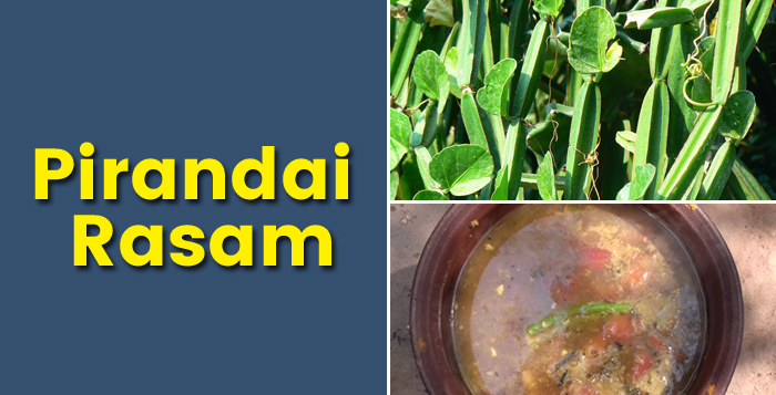 Photo of How to make Pirandai Rasam – for stomach disorder